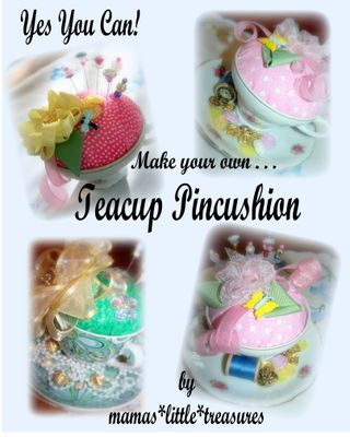 Teacup Pincushion Tutorial Collage